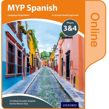 MYP Spanish Language Acquisition Online Student Book Phases 3  4