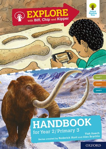 Oxford Reading Tree Explore with Biff, Chip and Kipper: Levels 7 to 9: Year 2/P3 Handbook