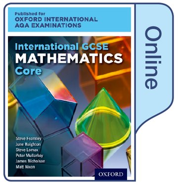 International GCSE Mathematics Core Level for Oxford International AQA Examinations