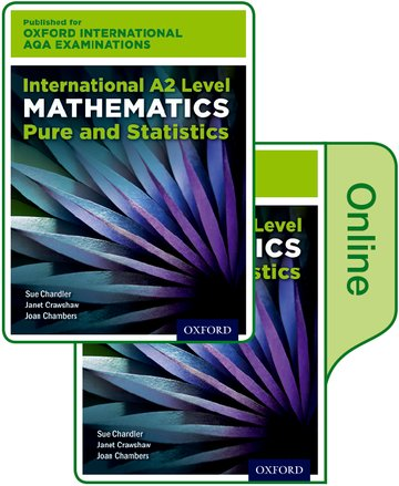 Oxford International AQA Examinations: International A2 Level Mathematics Pure and Statistics: Print and Online Textbook Pack