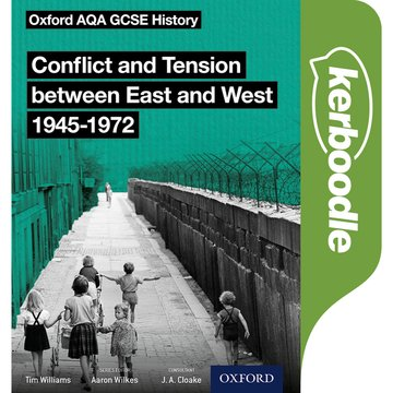 Oxford AQA GCSE History: Conflict and Tension between East and West 1945-1972 Kerboodle Book