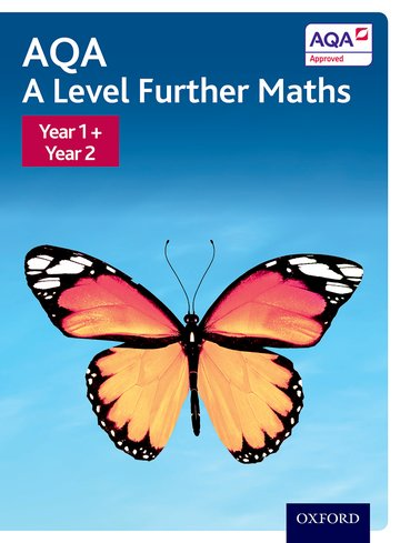 AQA A Level Further Maths: Year 1 + Year 2 Student Book