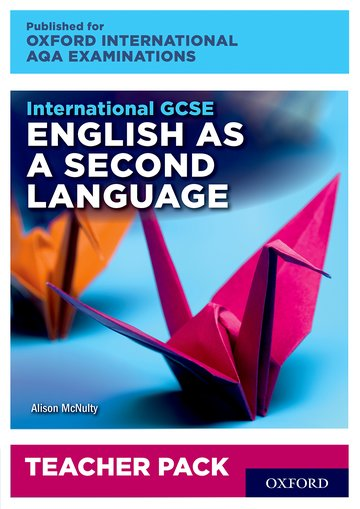 International GCSE English as a Second Language for Oxford International AQA Examinations