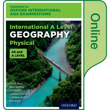 Oxford International AQA Examinations: International A Level Physical Geography: Online Textbook