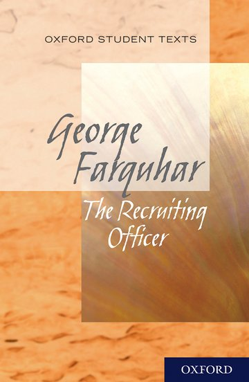 Oxford Student Texts: The Recruiting Officer