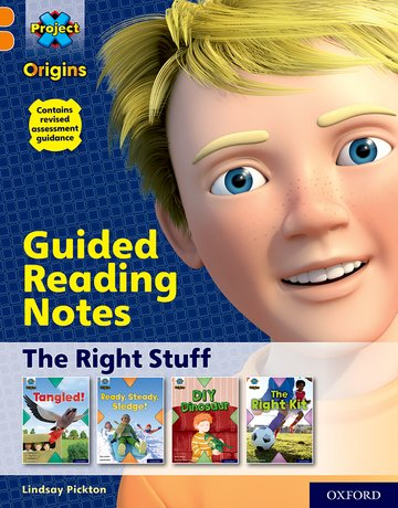 Project X Origins: Orange Book Band, Oxford Level 6: The Right Stuff: Guided reading notes