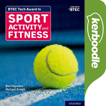 BTEC Tech Award in Sport, Activity and Fitness: Kerboodle Book