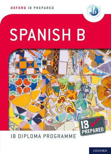 IB Prepared: Spanish B: Oxford University Press