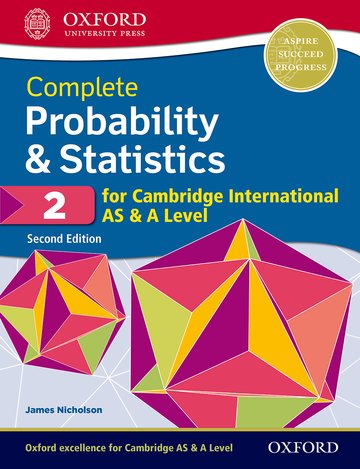 Complete Probability  Statistics 2 for Cambridge International AS  A Level