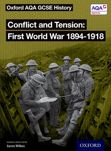 Oxford AQA GCSE History: Conflict and Tension First World War 1894-1918 Kerboodle Book