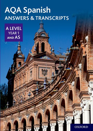AQA A Level Spanish: Key Stage Five: AQA A Level Year 1 and AS Spanish Answers  Transcripts