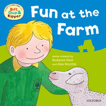 Oxford Reading Tree: Read With Biff, Chip  Kipper First Experiences Fun At the Farm