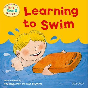 Oxford Reading Tree: Read With Biff, Chip  Kipper First Experiences Learning to Swim