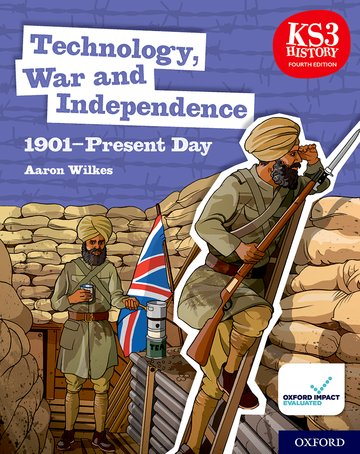 KS3 History 4th Edition: Technology, War and Independence 1901-Present Day Student Book