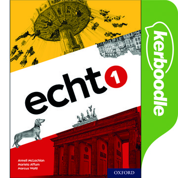 Echt 1 Kerboodle: Resources and Assessment