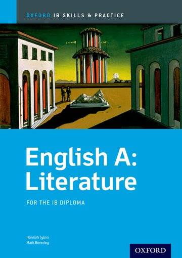 Oxford IB Skills and Practice: English A: Literature for the IB Diploma