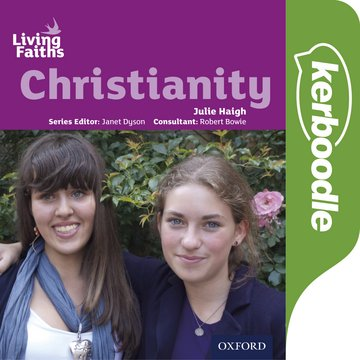 Living Faiths Christianity Kerboodle: Lessons, Resources and Assessment