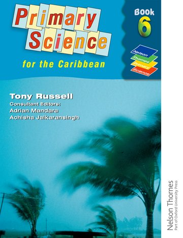 Nelson Thornes Primary Science for the Caribbean Book 6
