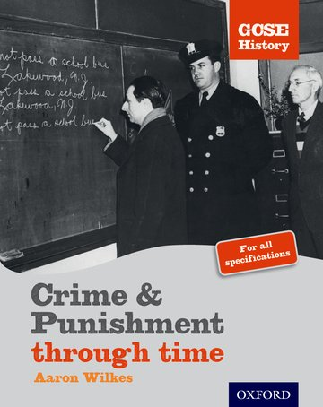 GCSE History: Crime  Punishment Student Book