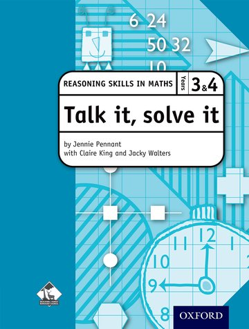 Talk it, solve it - Reasoning Skills in Maths Yrs 3  4
