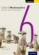 Oxford Mathematics Primary Years Programme Student Book 6