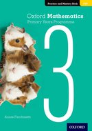 Oxford Mathematics Primary Years Programme Practice and Mastery Book 3