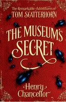 The Museum's Secret (The Remarkable Adventures of Tom Scatterhorn, book 1)