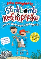Stinkbomb  Ketchup-Face and the Badness of Badgers