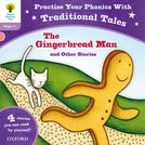 Oxford Reading Tree: Level 1+: Traditional Tales Phonics The Gingerbread Man and Other Stories