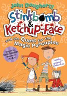 Stinkbomb  Ketchup-Face and the Quest for the Magic Porcupine