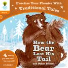 Oxford Reading Tree: Level 6: Traditional Tales Phonics How the Bear Lost His Tail and Other Stories
