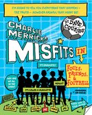 Charlie Merrick's Misfits in Fouls, Friends, and Football