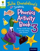 Oxford Reading Tree Songbirds: Julia Donaldson's Songbirds Phonics Activity Book 3