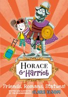Horace and Harriet: Friends, Romans, Statues!