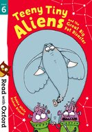 Read with Oxford: Stage 6: Teeny Tiny Aliens and the Great Big Pet Disaster