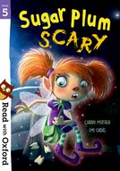 Read with Oxford: Stage 5: Sugar Plum Scary