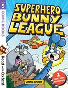 Read with Oxford: Stage 5: Comic Books: Superhero Bunny League