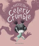 The Monstrous Tale of Celery Crumble