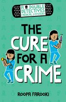 A Double Detectives Medical Mystery: The Cure for a Crime