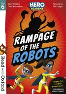 Read with Oxford: Stage 6: Hero Academy: Rampage of the Robots