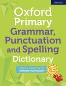Oxford Primary Grammar Punctuation and Spelling Dictionary