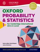 Mathematics for Cambridge International AS  A Level: Oxford Probability  Statistics 1 for Cambridge International AS  A Level