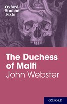 Oxford Student Texts: John Webster: The Duchess of Malfi