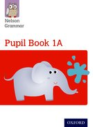Nelson Grammar: Pupil Book 1A/B Year 1/P2 Pack of 30