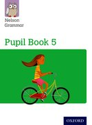 Nelson Grammar: Pupil Book 5 (Year 5/P6) Pack of 15