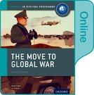 The Move to Global War: IB History Online Course Book: Oxford IB Diploma Programme