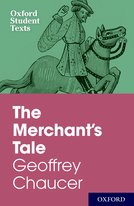 Oxford Student Texts: The Merchant's Tale