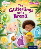 Oxford International Early Years: The Glitterlings: The Glitterlings go to Brazil (Storybook 8)