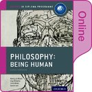 Oxford IB Diploma Programme: Philosophy Being Human Online Course Book