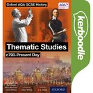 Oxford AQA History for GCSE: Thematic Studies c790-Present Day Kerboodle Book